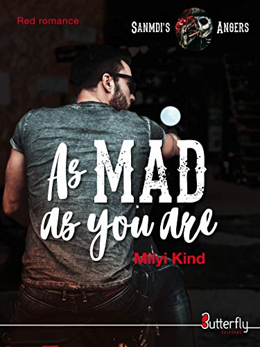 As Mad as you are: Sanmdi's Angers #1 (Red Romance) par Milyi Kind