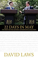 22 Days in May: The Birth of the Lib Dem-Conservative Coalition