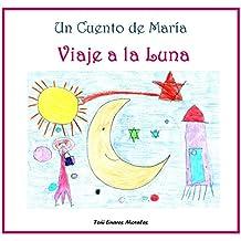 Viaje a la Luna (Los cuentos de María) (Spanish Edition)