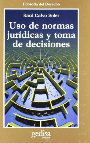 Uso de normas jurídicas y toma de decisiones (Cla-de-ma) por Raul Calvo Soler