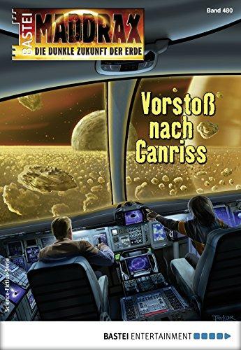 Maddrax 480 - Science-Fiction-Serie: Vorstoß nach Canriss (480-serie)