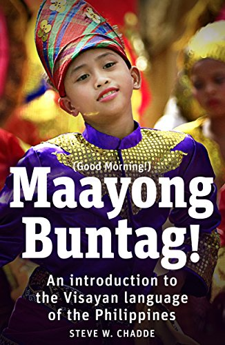 Maayong Buntag!: An Introduction to the Visayan Language of the Philippines (English Edition)