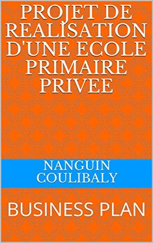 PROJET DE REALISATION D'UNE ECOLE PRIMAIRE PRIVEE: BUSINESS PLAN
