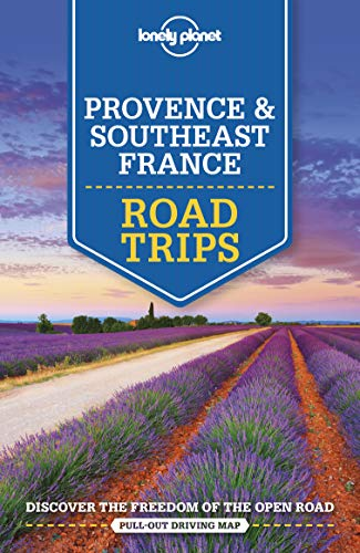 Provence & Southeast France Road Trips (Lonely Planet Travel Guide)