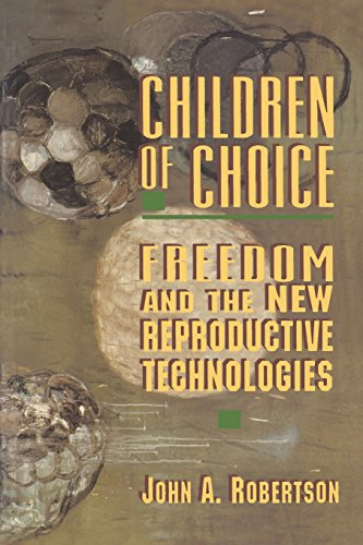 Children of Choice: Freedom and the New Reproductive Technologies