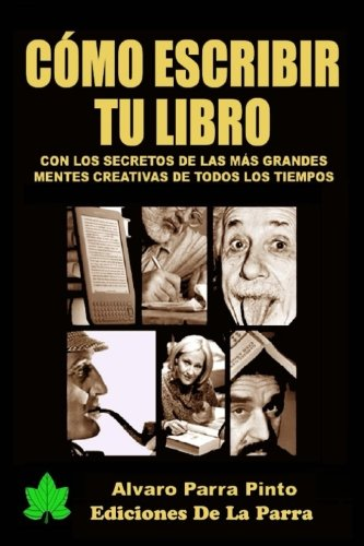 Portada del libro Cómo escribir tu libro: ¡Con los secretos de los más grandes autores de todos los tiempos!: Volume 1 (Publica tu libro en Amazon)