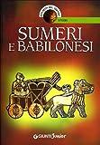 Sumeri e babilonesi. Ediz. illustrata
