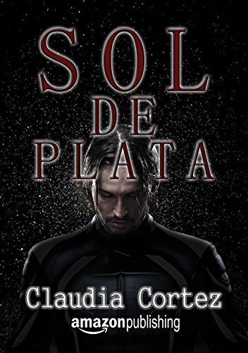 Sol de Plata (Spanish Edition)