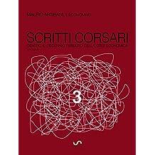 scritti corsari 3: dentro il decennio perduto della crisi economica (Dentro il decennio della crisi)