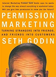Permission Marketing: Turning Strangers into Friends and Friends into Customers by Seth Godin (1999-05-06)
