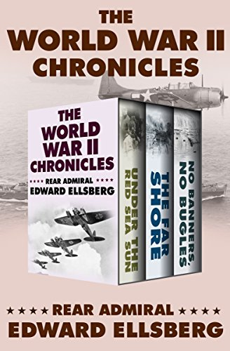 the-world-war-ii-chronicles-under-the-red-sea-sun-the-far-shore-and-no-banners-no-bugles-english-edi
