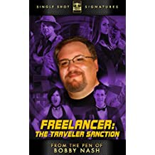 Freelancer: The Traveler Sanction (From the Pen of Bobby Nash Book 1) (English Edition)