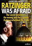 Ratzinger was afraid: The secret documents, the money and the scandals that overwhelmed the pope (Adagio)