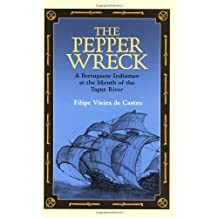 The Pepper Wreck: A Portuguese Indiaman at the Mouth of the Tagus River (Ed Rachal Foundation Nautical Archaeology)