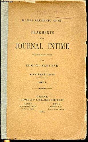 FRAGMENTS D'UN JOURNAL INTIME - PRECEDES D'UNE ETUDE PAR EDMOND SCHERER / TOME 1.