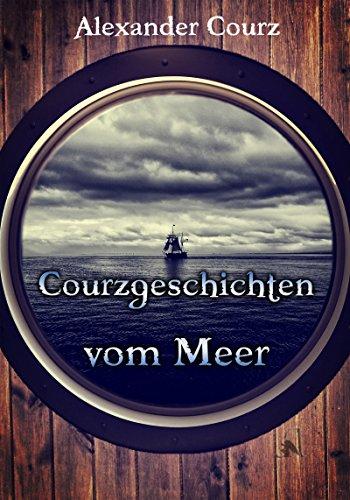 Courzgeschichten vom Meer: Drei Kurzgeschichten