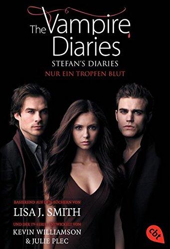 The Vampire Diaries  - Stefan's Diaries - Nur ein Tropfen Blut (The Vampire Diaries - Stefan's Diaries-Reihe, Band 2)