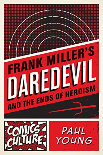 Frank Miller's Daredevil and the Ends of Heroism (Comics Culture) (English Edition)