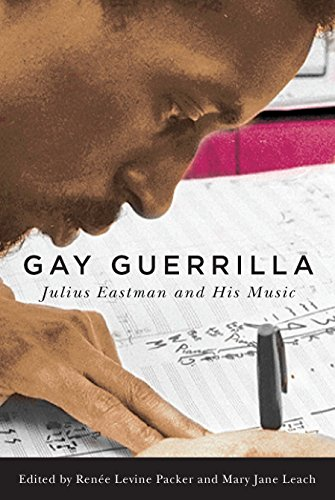 Gay Guerrilla: Julius Eastman and His Music (Eastman Studies in Music Book 129) (English Edition)