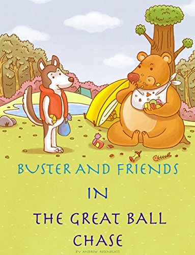 Childrens Book BUSTER THE DOG AND FRIENDS IN GREAT BALL CHASE KIDS BEDTIME