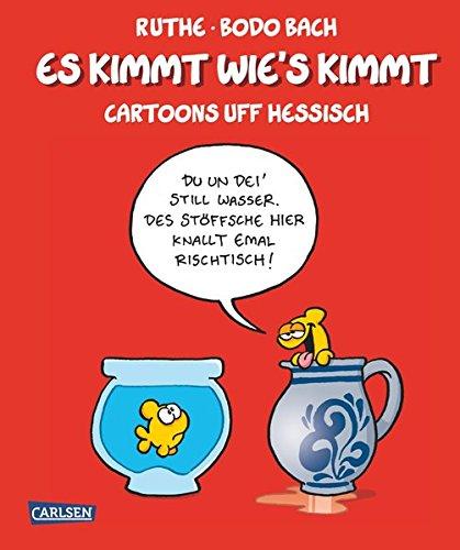 Preisvergleich Produktbild Es kimmt wie's kimmt: Cartoons uff Hessisch (Shit happens!)