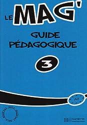 Le Mag': Niveau 3 Guide Pedagogique