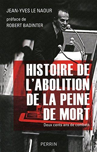 Histoire de l'abolition de la peine de mort par Jean-Yves LE NAOUR