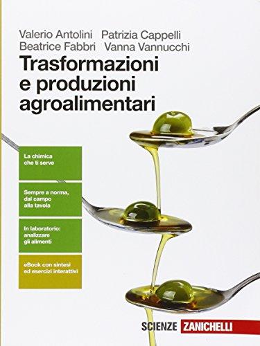 Trasformazione e produzioni agroalimentari. Per le Scuole superiori. Con e-book. Con espansione online