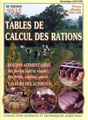 Tables de calcul des rations pour bovins, ovins, caprins, porcins : Avec 1 guide de calcul des rations bovines, ovines, caprines