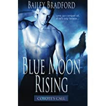 Coyote's Call: Blue Moon Rising: Volume 3