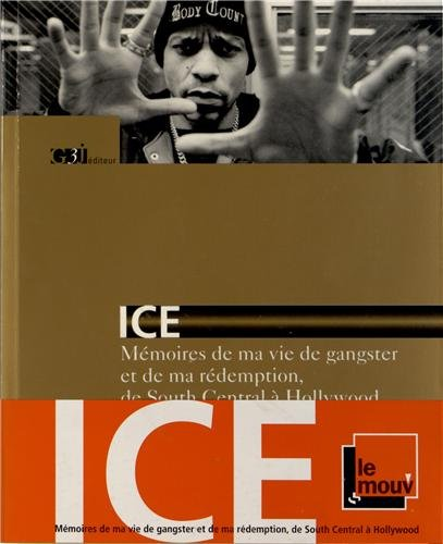 Ice - Mémoires de ma vie de gangster et de rédemption, de South Central à Hollywood
