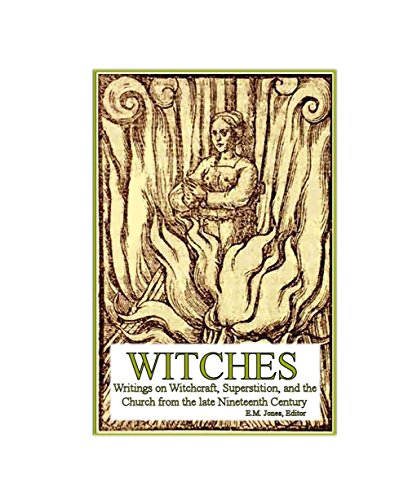 Witches: The history of witch burnings, satanic exorcisms and superstition of the middle ages