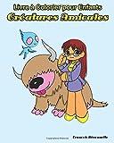 Livre a Colorier pour Enfants Creatures Amicales: Livres de coloriage pour enfants âgés de 4 à 8 ans