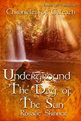 Underground: The Day of the Sun: Chronicles of Caleath (The Chronicles of Caleath Book 6) (English Edition)