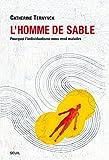 L'Homme de sable. Pourquoi l'individualisme nous rend malades (SCIEN HUM (H.C)) - Format Kindle - 9782021060843 - 13,99 €
