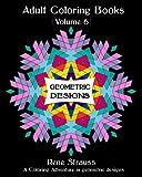 Geometric Designs: Adult Coloring Books (Volume 6)