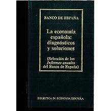 La Economía española : Diagnósticos y soluciones (Selección de los Informes anuales del Banco de España )
