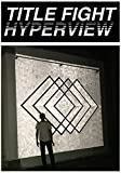Hyperview by Title Fight