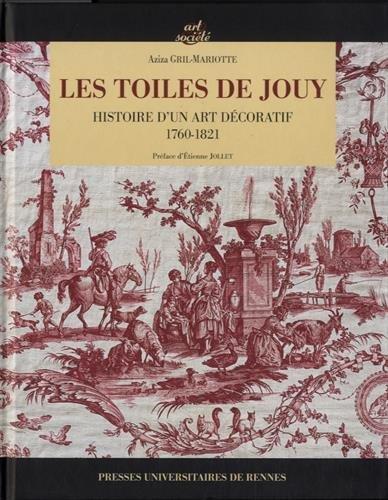 Les toiles de Jouy : Histoire d'un a...