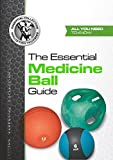 The Essential Medicine Ball Guide (The Essential Collection Book 1)