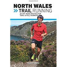 North Wales Trail Running: 20 off-road routes for trail & fell runners