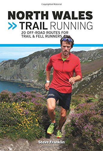 North Wales Trail Running (UK Trail Running) por Steve Franklin
