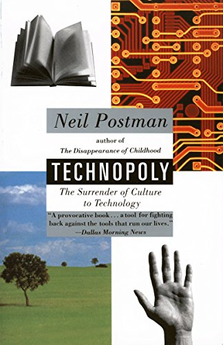 Technopoly: The Surrender of Culture to Technology por Neil Postman