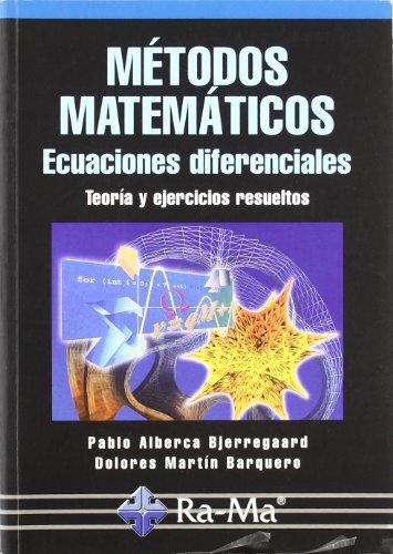Métodos matemáticos : ecuaciones diferenciales por Pablo Alberca Bjerregaard