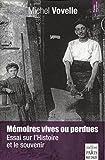 Mémoires vives ou perdues: Essai sur l'histoire et le souvenir