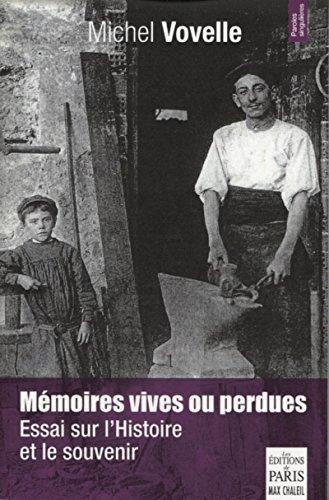 Mmoires vives ou perdues: Essai sur l'histoire et le souvenir