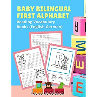 Baby Bilingual First Alphabet Reading Vocabulary Books (English German): 100+ Learning ABC frequency visual dictionary flash card games Englisch ... toddler preschoolers kindergarten ESL kids.