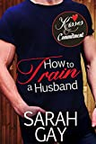 How to Train a Husband (Kisses and Commitment)