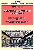 ISLAMISCHE KULTUR IN EUROPA: DIE RENAISSANCE-LÜGE UND DER TAUSENDJÄHRIGE KRIEG GEGEN DIE VERNUNFT - Gerd Stange