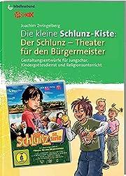 Die kleine Schlunz-Kiste 3: Der Schlunz - Theater für den Bürgermeister